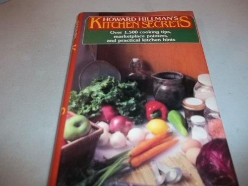 9780025516106: Howard Hillman's Kitchen Secrets