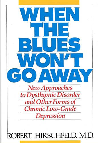 9780025518254: When the Blues Won't Go Away: New Approaches to Dysthymic Disorder and Other Forms of Chronic Low-Grade Depression