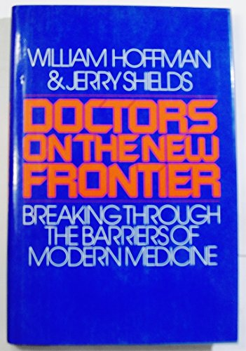 9780025520103: Doctors on the new frontier: Breaking through the barriers of modern medicine