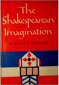 The Shakespearean Imagination.: Norman Norwood Holland