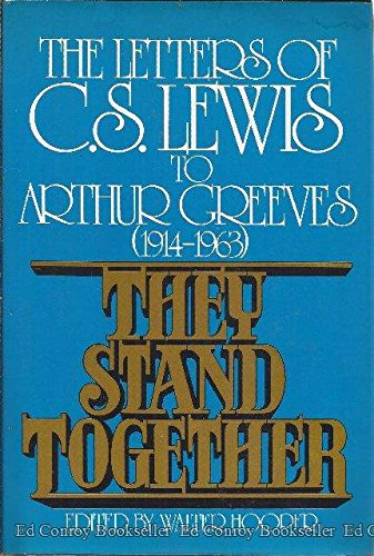 9780025536609: They Stand Together: The Letters of C.S. Lewis to Arthur Greeves (1914-1963)