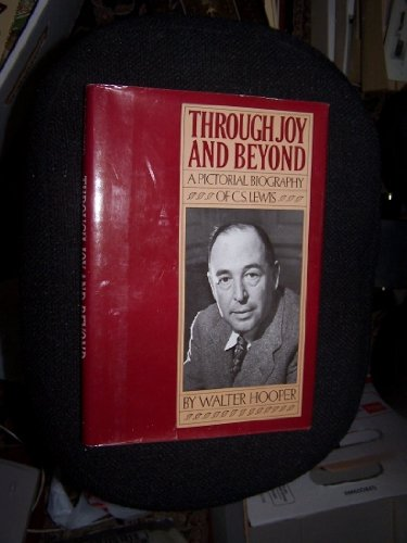 9780025536708: Through Joy and Beyond: A Pictorial Biography of C.S. Lewis