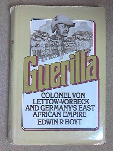 9780025552104: Guerilla: Colonel von Lettow-Vorbeck and Germany's East African Empire