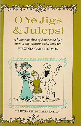 9780025553408: O Ye Jigs & Juleps! A Humorous Slice of Americana by a Turn-of-the-Century Pixie, Aged Ten