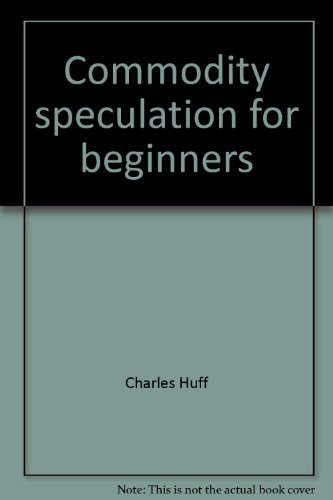 9780025554504: Commodity speculation for beginners: A guide to the futures market