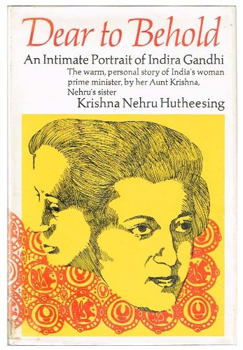 9780025578906: Dear to Behold: An Intimate Portrait of Indira Gandhi