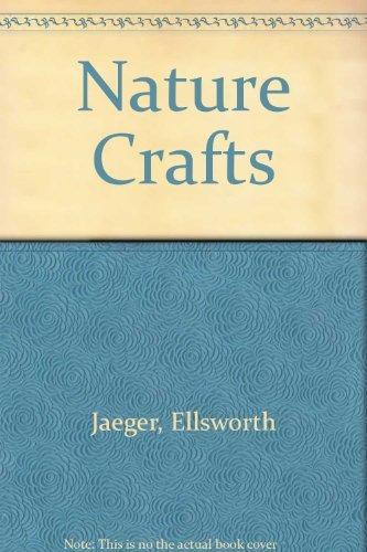 Nature Crafts (companion volume to 'Easy Crafts'): Jaeger, Ellsworth