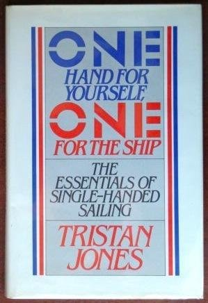 9780025598805: One Hand for Yourself, One for the Ship: The Essentials of Single-Handed Sailing