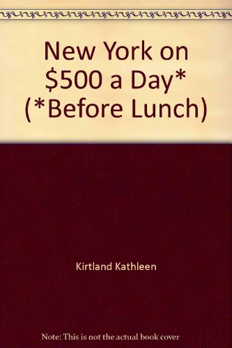 9780025604803: New York on $500 a day* (*before lunch)