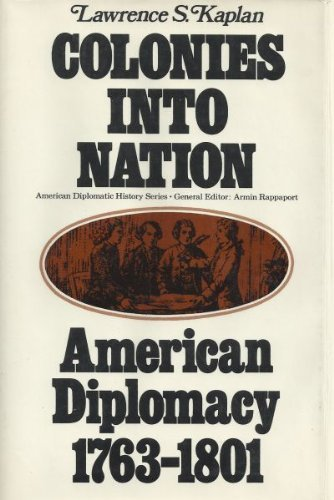 9780025605701: Colonies into nation: American diplomacy, 1763-1801
