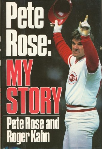 Pete Rose: My Story (SIGNED): Rose, Pete & Roger Kahn