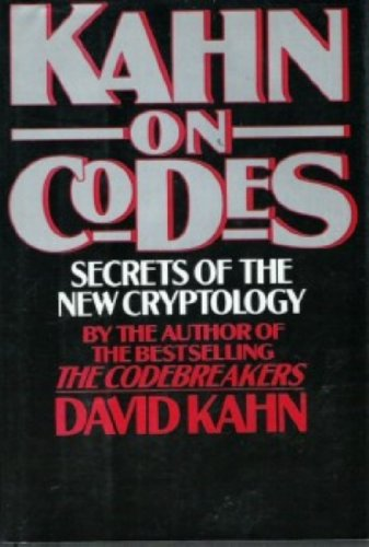 9780025606401: Kahn on Codes: Secrets of the New Cryptology