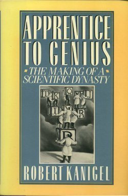9780025606500: Apprentice to Genius: The Making of a Scientific Dynasty