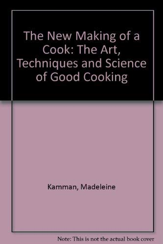 9780025606586: The New Making of a Cook: The Art, Techniques and Science of Good Cooking