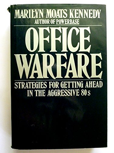 9780025620100: Office Warfare: Strategies for Getting Ahead in the Aggressive 80s