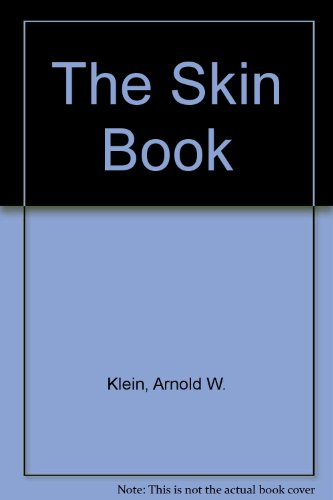 9780025639201: The Skin Book: Looking and Feeling Your Best Through Proper Skin Care