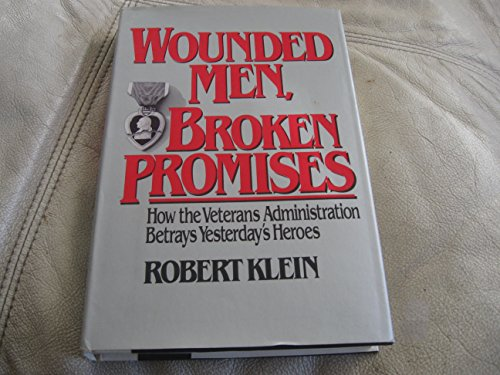 9780025639300: Wounded Men, Broken Promises