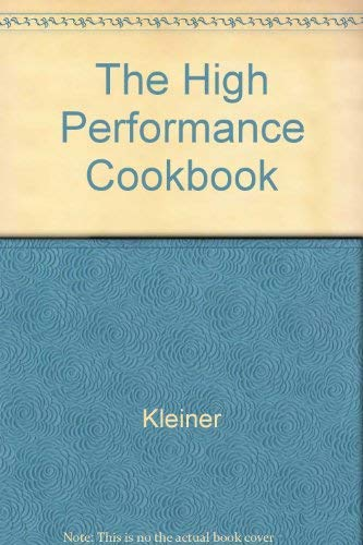 The High-Performance Cookbook: 150 Recipes for Peak: Kleiner, Susan M.