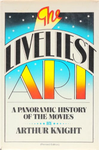 9780025642102: The liveliest art : a panoramic history of the movies
