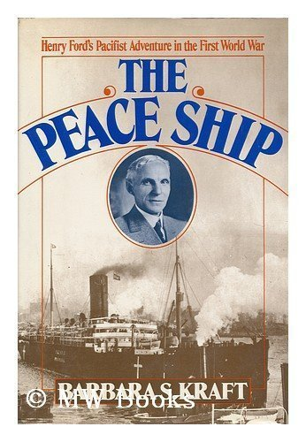 9780025665705: Peace Ship: Henry Ford's Pacifist Adventure in the First World War