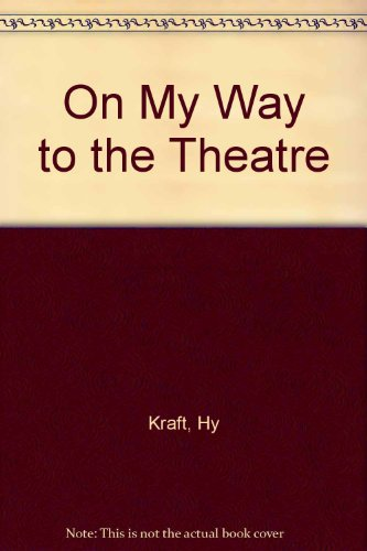 9780025665903: On My Way to the Theatre
