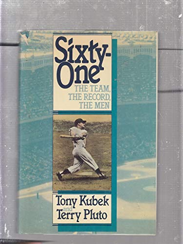 Sixty-One: The Team, the Record, the Men: Kubek, Tony w/ Terry Pluto