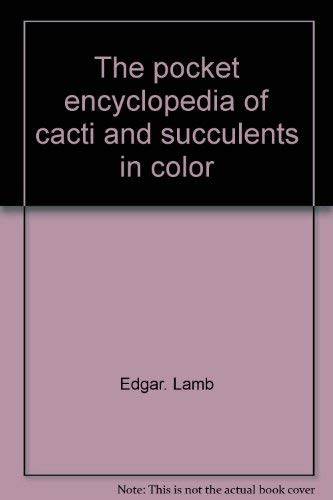 9780025676503: The Pocket Encyclopedia of Cacti and Succulents in Color