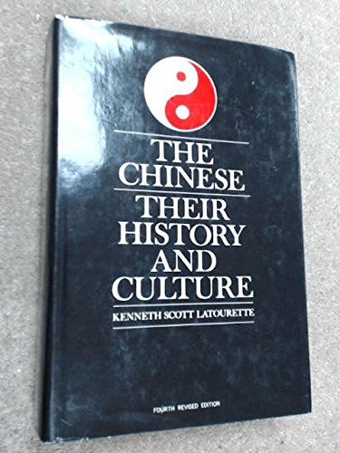 The Chinese: Their History and Culture: Latourette, Kenneth Scott