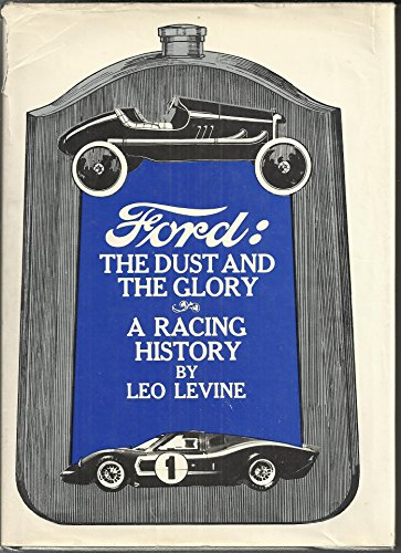 Ford: the Dust and the Glory A Racing History: Levine, Leo