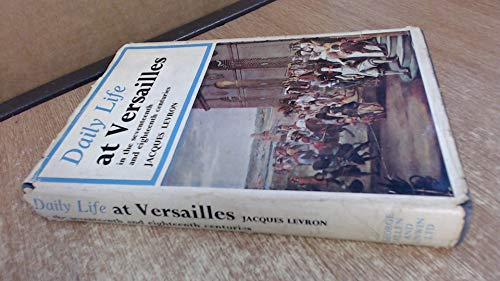 9780025704800: Daily Life at Versailles in the Seventeenth and Eighteenth Centuries