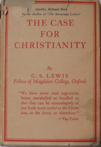 9780025704909: The Case for Christianity