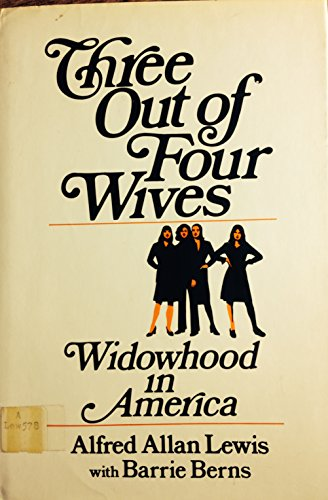 Three out of four wives: Widowhood in America: Alfred Allan Lewis