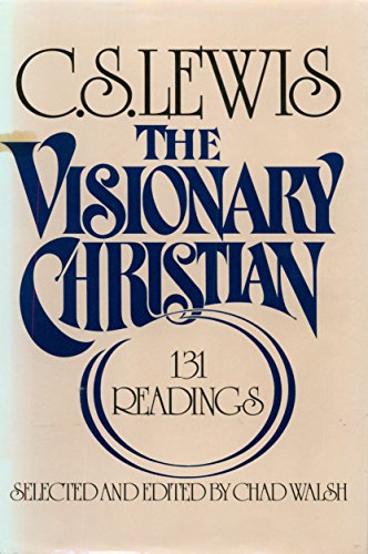9780025705401: The Visionary Christian: 131 Readings from C.S. Lewis