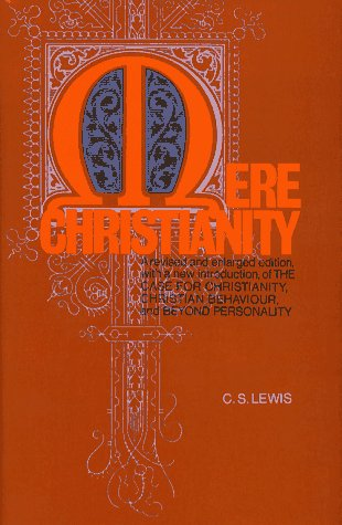 9780025706101: Mere Christianity: A revised and enlarged edition, with a new introduction, of the three books The Case for Christianity, Christian Behaviour, and Beyond Personality