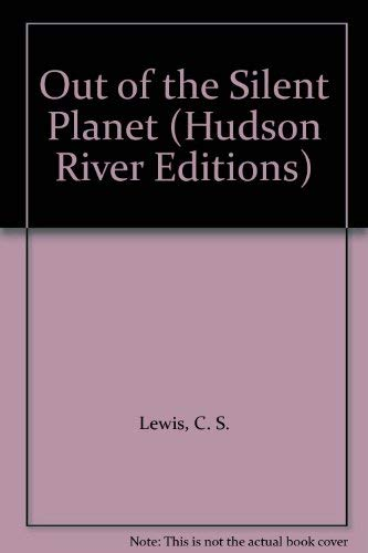 Out of the Silent Planet (Hudson River Editions): Lewis, C. S.