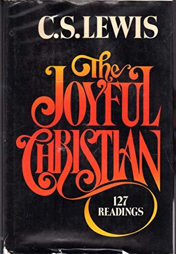 The Joyful Christian: 127 Readings from C.: C. S. Lewis