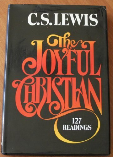 9780025709003: The Joyful Christian: 127 Readings from C. S. Lewis