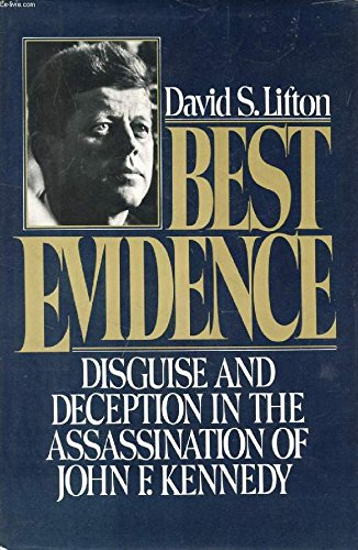 9780025718708: Best Evidence: Disguise and Deception in the Assassination of John F. Kennedy