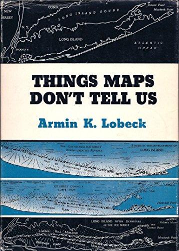 Things Maps Don't Tell Us: An Adventure: Lobeck, Armin Kohl