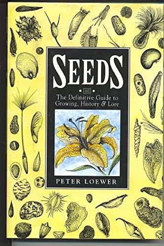 9780025740426: Seeds: The Definitive Guide to Growing, History, and Lore