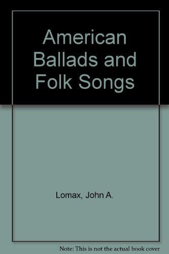 9780025741508: American Ballads and Folk Songs