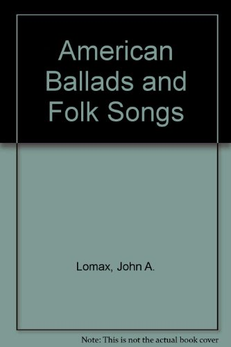 9780025741508: American Ballads and Folk Songs