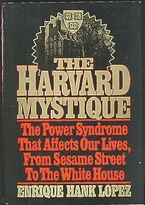 9780025751200: The Harvard Mystique: The Power Syndrome That Affects Our Lives from Sesame Street to the White House