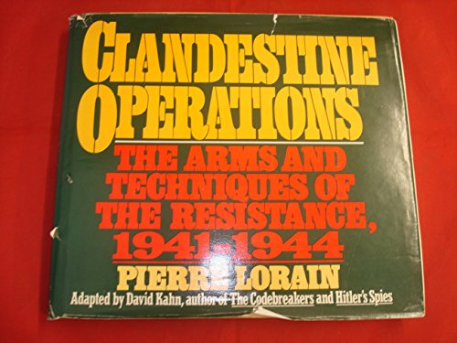 9780025752009: Clandestine Operations: The Arms and Techniques of the Resistance, 1941-1944