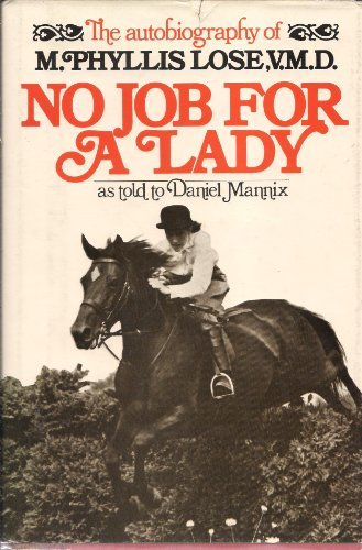 9780025752405: No Job for a Lady: The Autobiography of M. Phyllis Lose, V. M. D