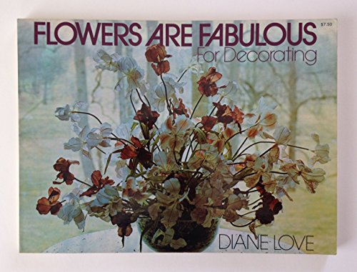9780025755604: Flowers Are Fabulous For Decorating