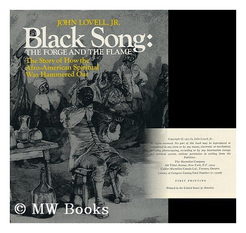 Black Song: The Forge and the Flame; The Story of How the Afro-American Spiritual Was Hammered Out....