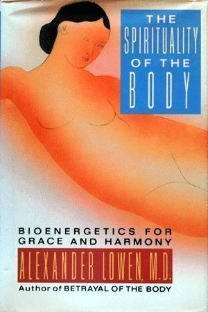 9780025758711: Spirituality of the Body: Bioenergetics for Grace and Harmony