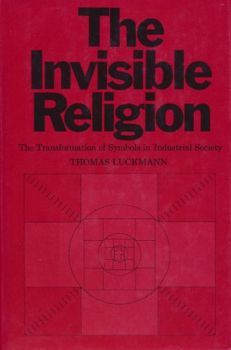 9780025767003: The invisible religion : the problem of religion in modern society