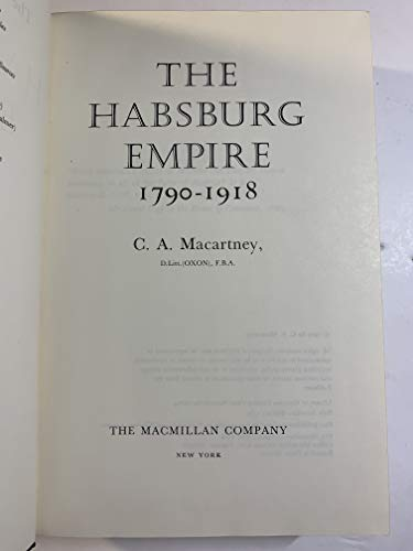 9780025772007: The Habsburg Empire, 1790-1918